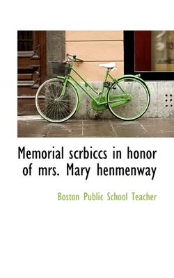 Memorial Scrbiccs in Honor of Mrs. Mary Henmenway