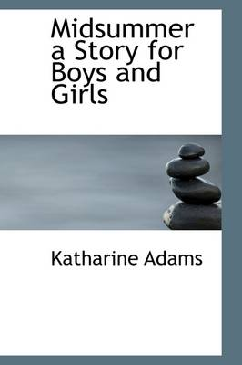 Midsummer a Story for Boys and Girls