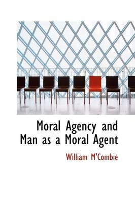 Moral Agency and Man as a Moral Agent