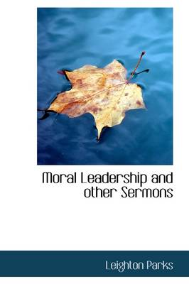 Moral Leadership and Other Sermons
