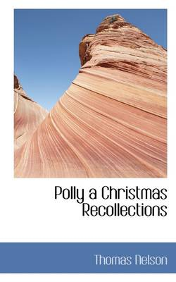 Polly a Christmas Recollections