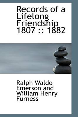 Records of a Lifelong Friendship 1807: : 1882