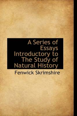 A Series of Essays Introductory to the Study of Natural History