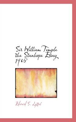 Sir William Temple the Stanhope Essay 1908