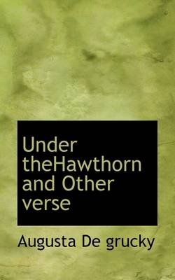 Under Thehawthorn and Other Verse
