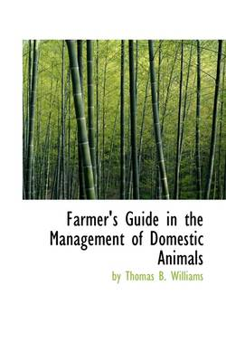 Farmer's Guide in the Management of Domestic Animals