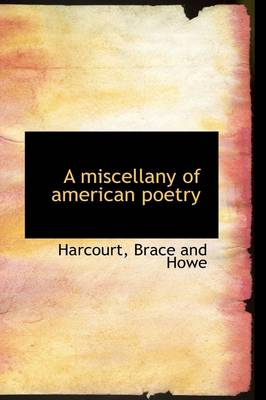 A Miscellany of American Poetry