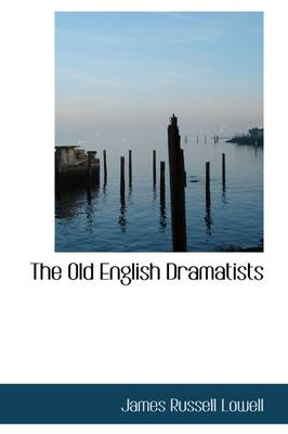 The Old English Dramatists