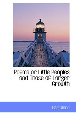 Poems or Little Peoples and Those of Larger Growth