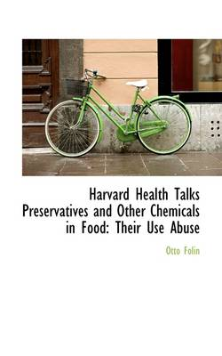 Harvard Health Talks Preservatives and Other Chemicals in Food: Their Use Abuse