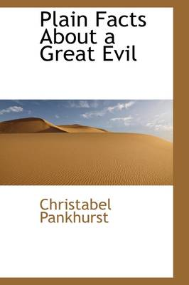 Plain Facts about a Great Evil