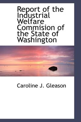 Report of the Industrial Welfare Commision of the State of Washington