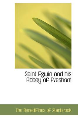 Saint Egwin and His Abbey of Evesham