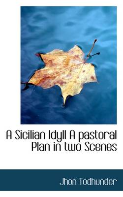 A Sicilian Idyll a Pastoral Plan in Two Scenes