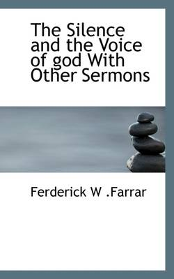 The Silence and the Voice of God with Other Sermons