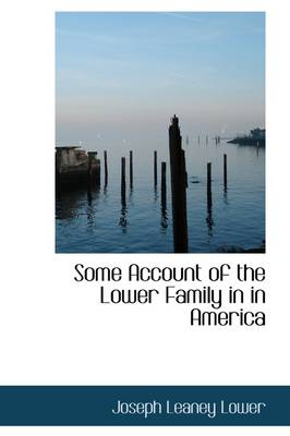 Some Account of the Lower Family in in America