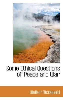 Some Ethical Questions of Peace and War