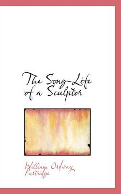 The Song-Life of a Sculptor