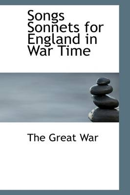 Songs Sonnets for England in War Time
