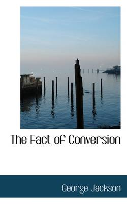 The Fact of Conversion
