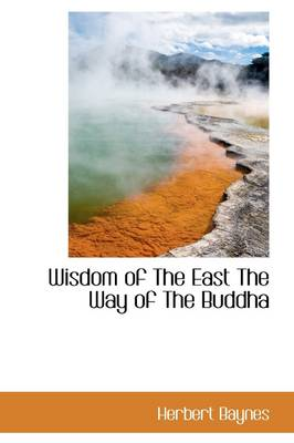 Wisdom of the East the Way of the Buddha