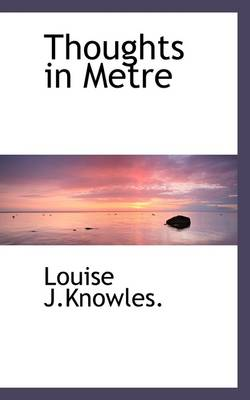 Thoughts in Metre