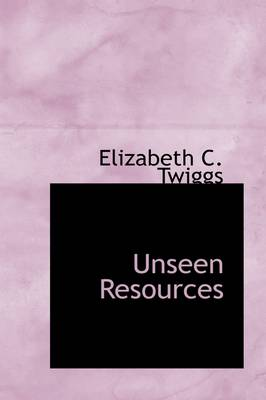 Unseen Resources