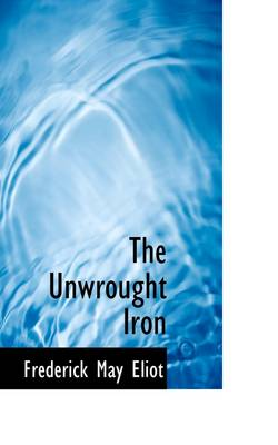 The Unwrought Iron