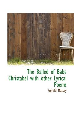 The Balled of Babe Christabel with Other Lyrical Poems