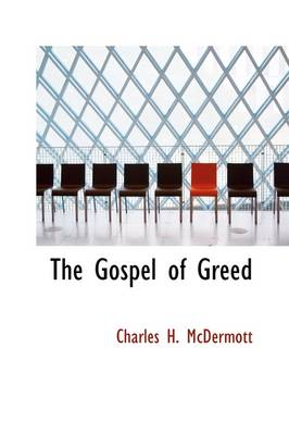 The Gospel of Greed