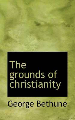 The Grounds of Christianity
