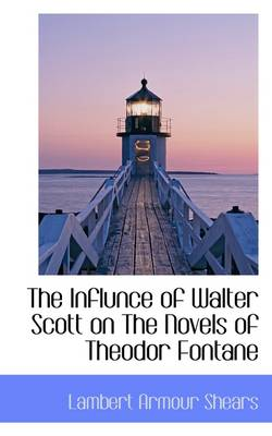 The Influnce of Walter Scott on the Novels of Theodor Fontane