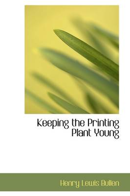 Keeping the Printing Plant Young