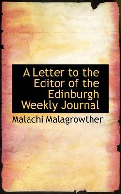 A Letter to the Editor of the Edinburgh Weekly Journal
