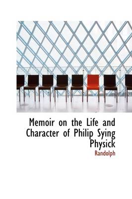 Memoir on the Life and Character of Philip Sying Physick