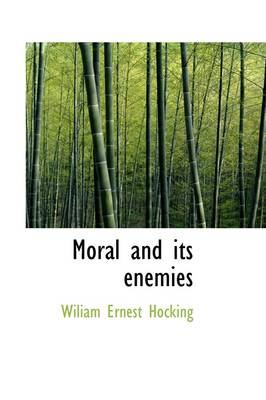 Moral and Its Enemies