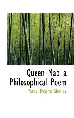 Queen Mab a Philosophical Poem