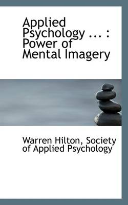 Applied Psychology: Power of Mental Imagery