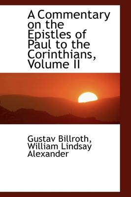 A Commentary on the Epistles of Paul to the Corinthians, Volume II