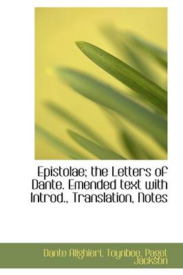 Epistolae; The Letters of Dante