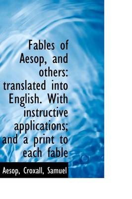 Fables of Aesop, and Others: Translated Into English. with Instructive Applications