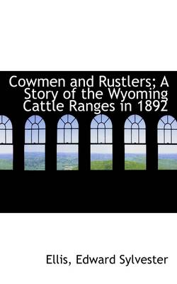 Cowmen and Rustlers; A Story of the Wyoming Cattle Ranges in 1892