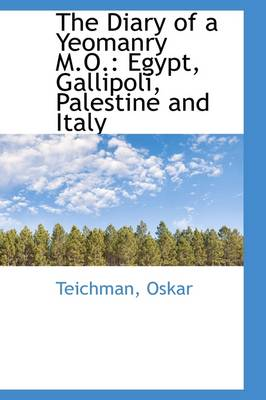 The Diary of a Yeomanry M.O.: Egypt, Gallipoli, Palestine and Italy
