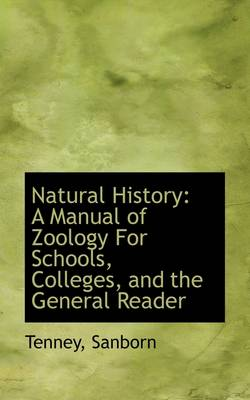 Natural History: A Manual of Zoology for Schools, Colleges, and the General Reader