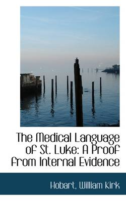The Medical Language of St. Luke: A Proof from Internal Evidence