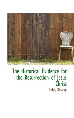 The Historical Evidence for the Resurrection of Jesus Christ