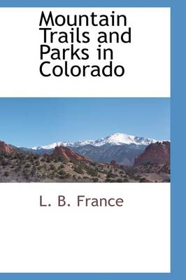 Mountain Trails and Parks in Colorado