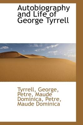 Autobiography and Life of George Tyrrell