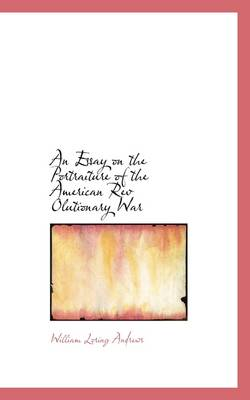 An Essay on the Portraiture of the American REV Olutionary War