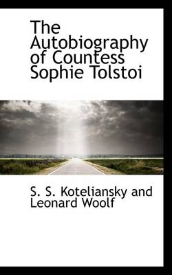 The Autobiography of Countess Sophie Tolstoi